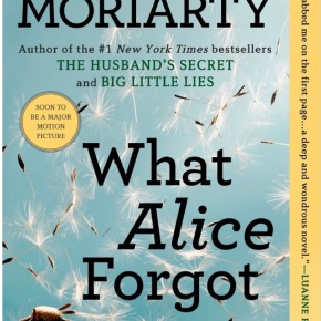 January's New Reader Book Club Pick: What Alice Forgot by Liane Moriarty